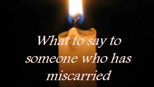 What to say to someone who has miscarried