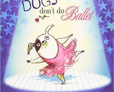 dogs don't do ballet anna kemp