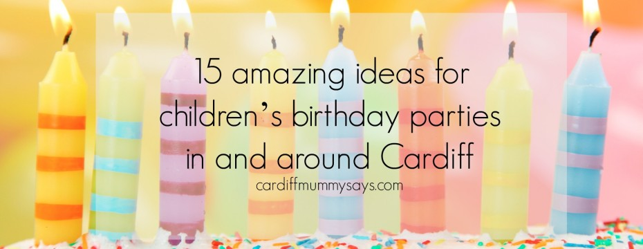15 amazing ideas for children s birthday parties in and around
