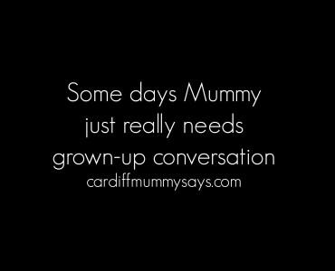 14 04 2016 Sometimes Mummy needs grown-up conversation Image