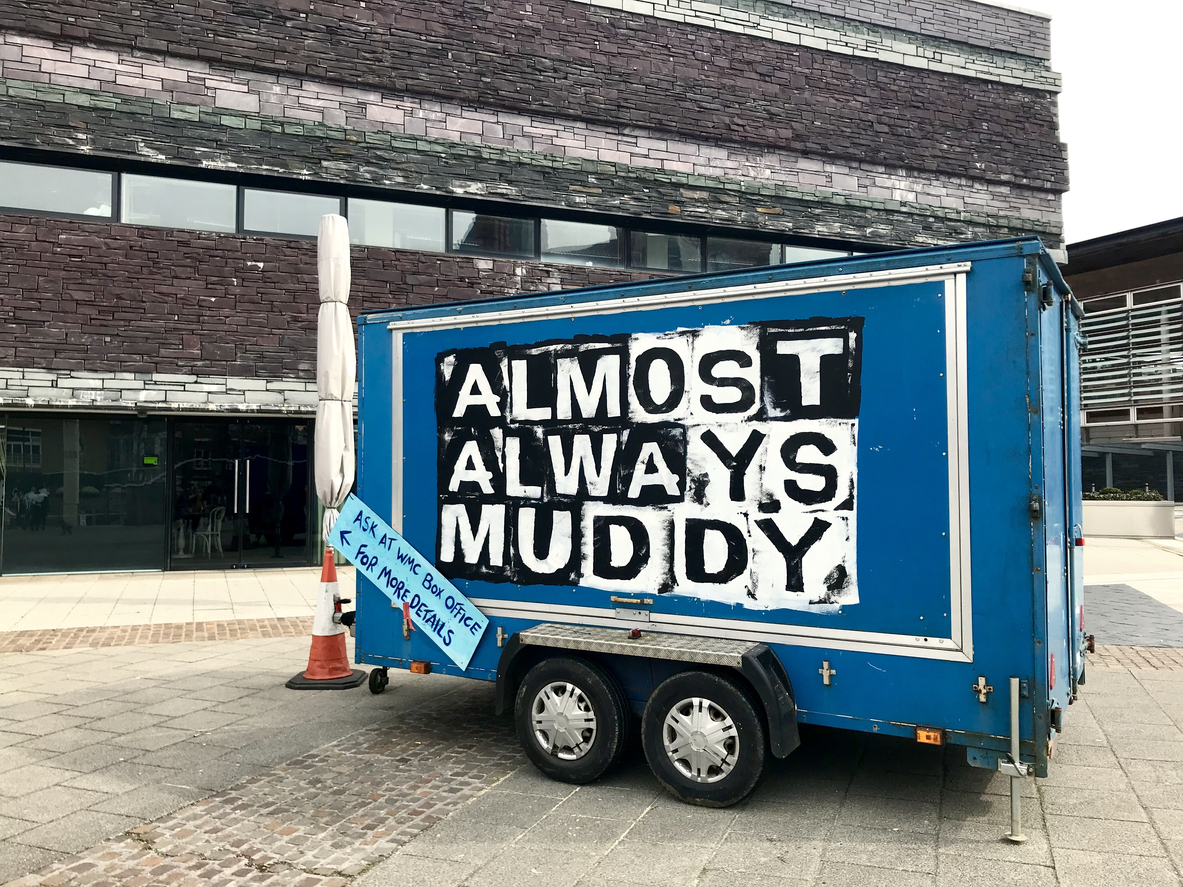 Almost Always Muddy Wales Millennium Centre