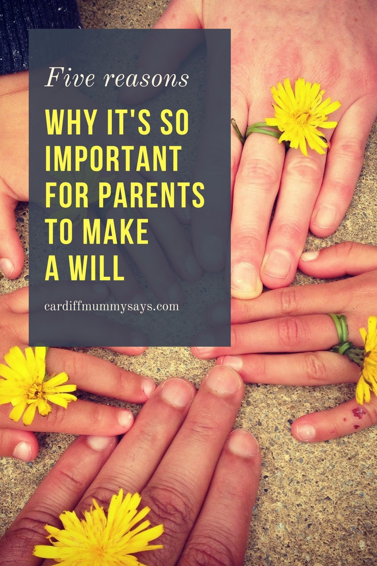 Five reasons why it's so important for parents to make a will