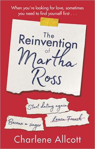 The Reinvention of Martha Ross by Charlene Alcott