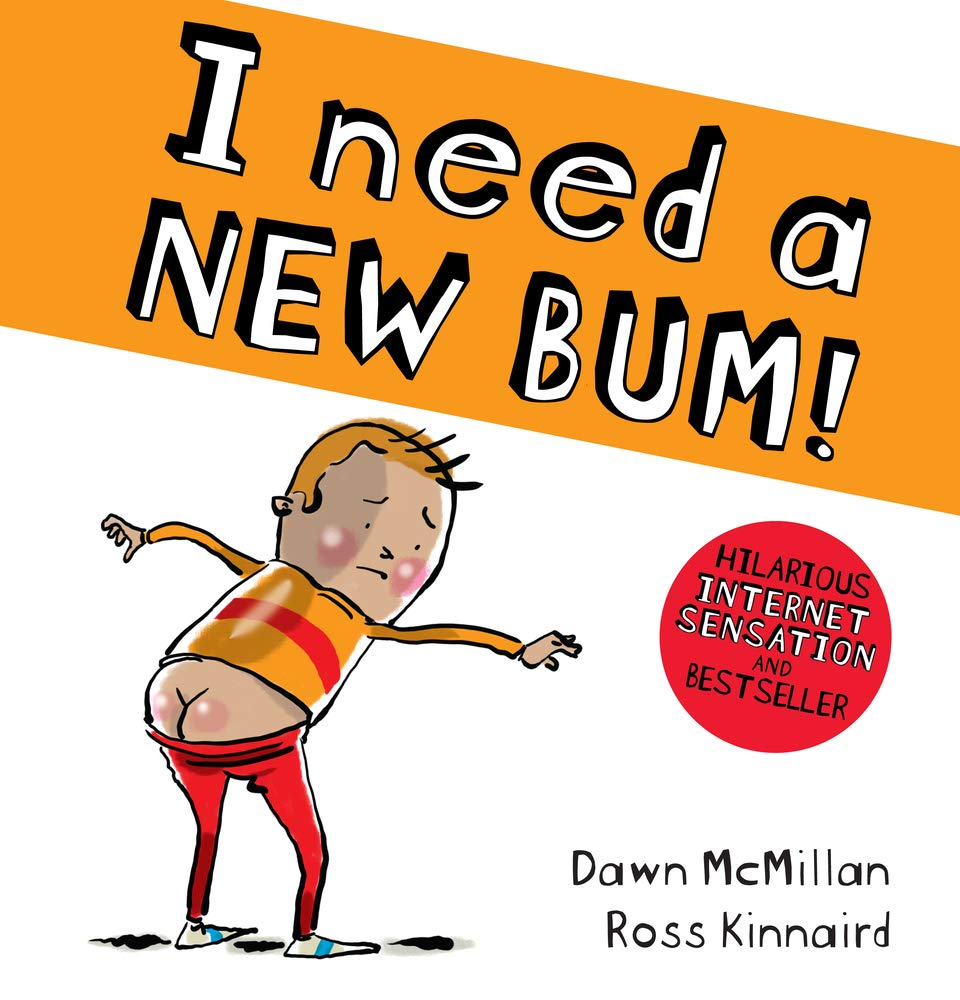 I Need a New Bum by Dawn McMillan