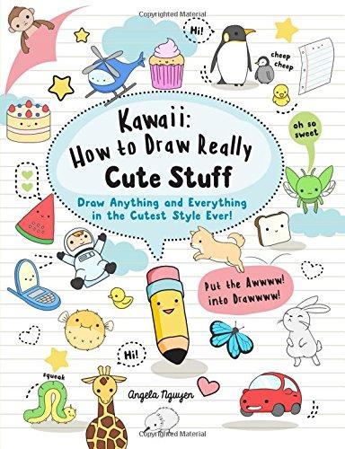 Kawaii How to Draw Really Cute Stuff